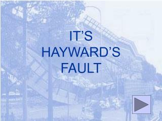 IT'S  HAYWARD'S  FAULT