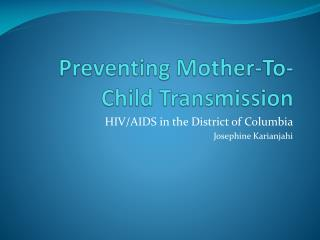 Preventing Mother-To-Child Transmission