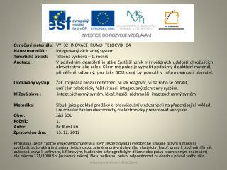 Označení materiálu: VY_32_INOVACE_RUMJI_TELOCVIK_04 Název materiálu: Integrovaný záchranný systém