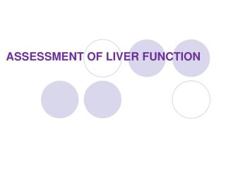 ASSESSMENT OF LIVER FUNCTION