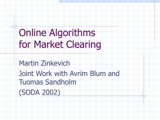 Online Algorithms  for Market Clearing