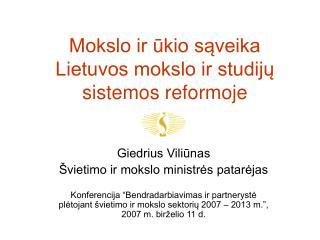 Mokslo ir ūkio sąveika Lietuvos mokslo ir studijų sistemos reformoje