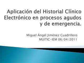 Aplicación del Historial Clínico Electrónico en procesos agudos y de emergencia.