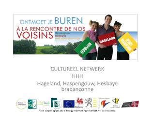 CULTUREEL NETWERK  HHH Hageland, Haspengouw, Hesbaye brabançonne