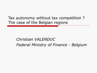 Tax autonomy without tax competition ? The case of the Belgian regions