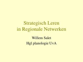 Strategisch Leren  in Regionale Netwerken