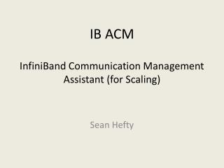 IB ACM  InfiniBand Communication Management Assistant for Scaling