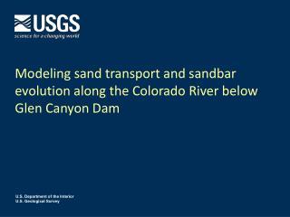 Modeling sand transport and sandbar evolution along the Colorado River below Glen Canyon Dam