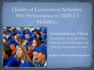 Quality of Cooperation Schemes:  HSE Performance in TRIPLE I Mobilities