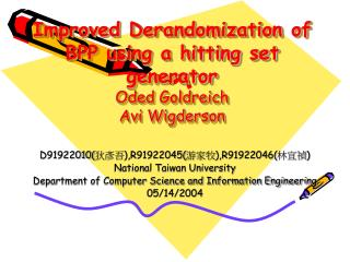 Improved Derandomization of BPP using a hitting set generator Oded Goldreich Avi Wigderson