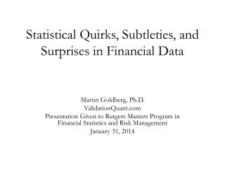 Statistical Quirks, Subtleties, and Surprises in Financial Data