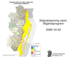 Statusklassning samt  Åtgärdsprogram 2008-10-02