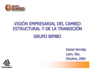 VISIÓN EMPRESARIAL DEL CAMBIO ESTRUCTURAL Y DE LA TRANSICIÓN GRUPO BIMBO