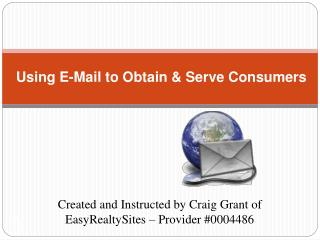 Using E-Mail to Obtain  Serve Consumers