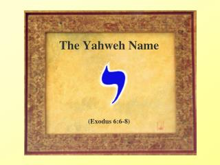 The Yahweh Name (Exodus 6:6-8)