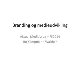 Branding og medieudvikling