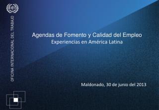 Agendas de Fomento y Calidad del Empleo Experiencias en América Latina
