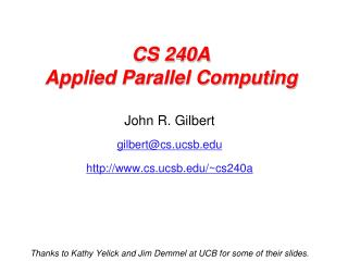 CS 240A Applied Parallel Computing