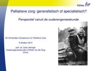 Palliatieve zorg: generalistisch of specialistisch? Perspectief vanuit de ouderengeneeskunde