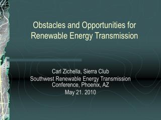 Obstacles and Opportunities for  Renewable Energy Transmission
