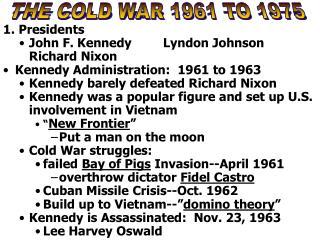 1. Presidents John F. KennedyLyndon Johnson    Richard Nixon