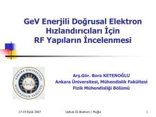 GeV Enerjili Doğrusal Elektron Hızlandırıcıları İçin  RF Yapıların İncelenmesi