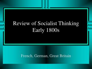 Review of Socialist Thinking Early 1800s