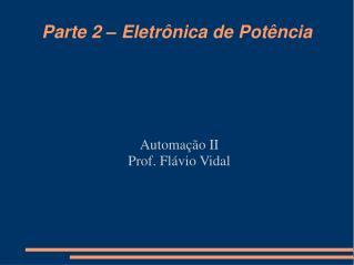Parte 2 – Eletrônica de Potência
