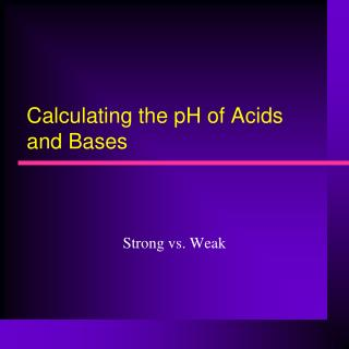 Calculating the pH of Acids and Bases