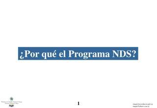 ¿Por qué el Programa NDS?