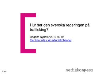 Hur ser den svenska regeringen på trafficking?