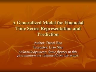 A Generalized Model for Financial Time Series Representation and Prediction