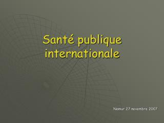 Sant� publique internationale