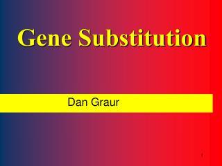 Gene Substitution