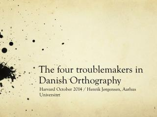 The  four troublemakers  in Danish  Orthography
