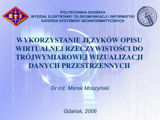 Dr inż. Marek Moszyński Gdańsk, 2006