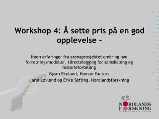 Workshop  4: Å sette pris på en god opplevelse -