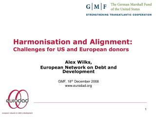 Harmonisation and Alignment: Challenges for US and European donors