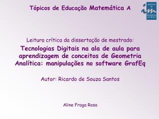 Tópicos de Educação  Matemática  A Leitura crítica da dissertação de mestrado: