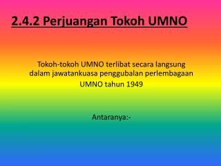 2.4.2 Perjuangan Tokoh UMNO