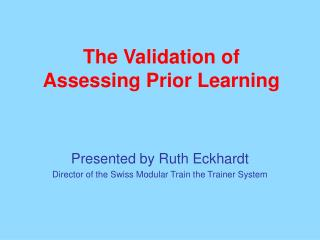 The Validation of  Assessing Prior Learning