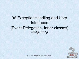 06.ExceptionHandling and User Interfaces  (Event Delegation, Inner classes) using Swing