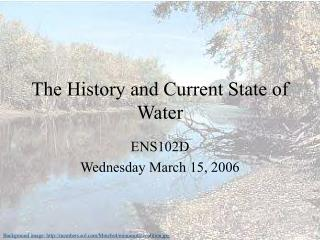The History and Current State of Water