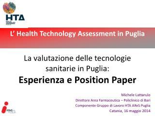 La valutazione delle tecnologie sanitarie in Puglia: Esperienza e Position Paper