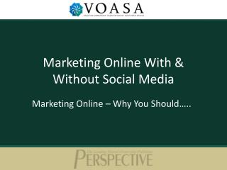 Marketing Online With & Without Social Media
