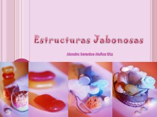 Estructuras Jabonosas