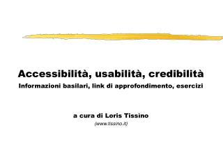 Accessibilità, usabilità, credibilità Informazioni basilari, link di approfondimento, esercizi