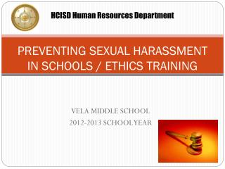 PREVENTING SEXUAL HARASSMENT IN SCHOOLS / ETHICS TRAINING