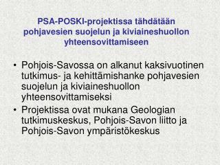 PSA-POSKI-projektissa t�hd�t��n pohjavesien suojelun ja kiviaineshuollon yhteensovittamiseen