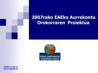 2007rako EAEko Aurrekontu Orokorraren  Proiektua
